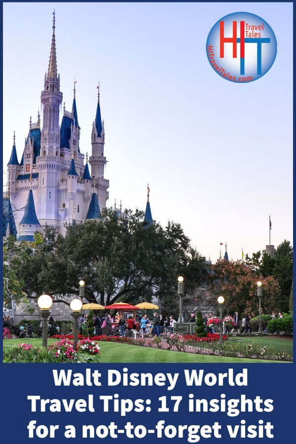 Walt Disney World Travel Tips 17 Insights For A Not To Forget Visit