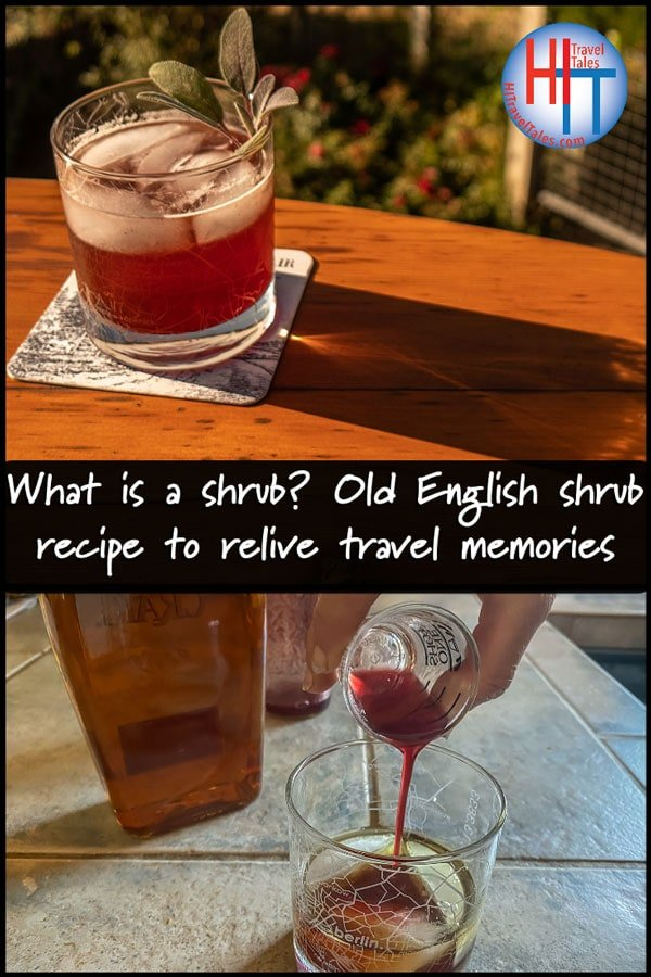 What Is A Shrub Old English Shrub Recipe To Relive Travel Memories