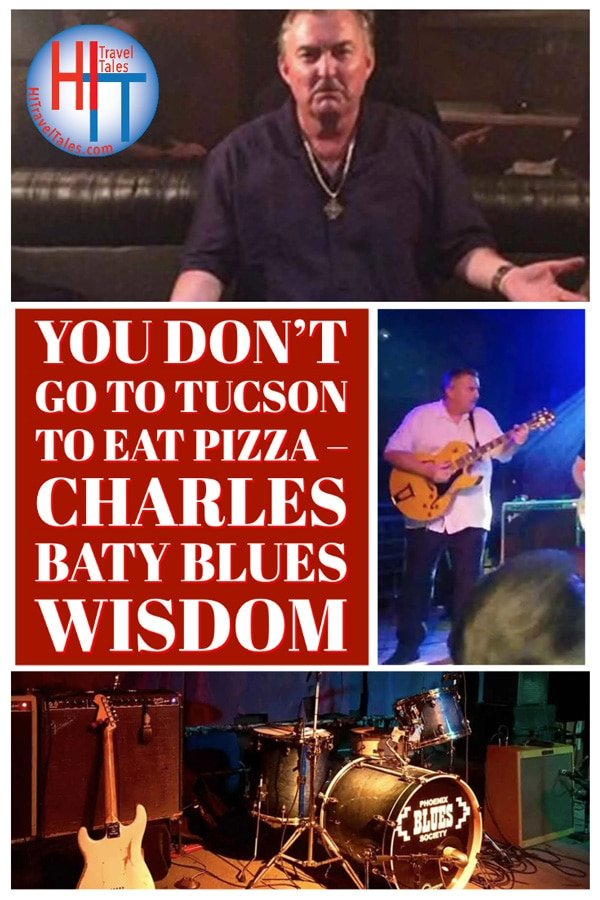You Don't Go To Tucson To Eat Pizza Charles Baty Blues Wisdom