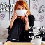 Best travel pajamas: How to choose comfortable sleepwear