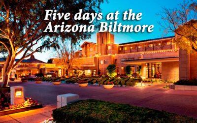 Five days at the Arizona Biltmore – A Waldorf Astoria Resort hotel