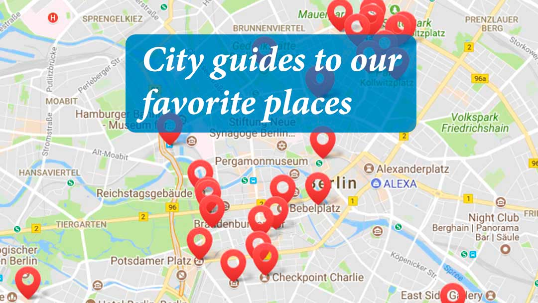 City guides to our favorite places