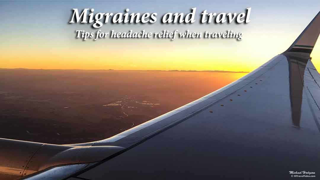 Migraines and travel  – Tips for headache relief when traveling