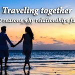 Traveling together – 10 reasons why relationships fail